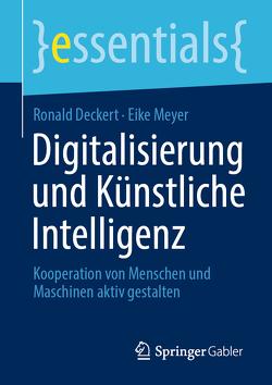 Digitalisierung und Künstliche Intelligenz von Deckert,  Ronald, Meyer,  Eike