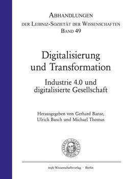 Digitalisierung und Transformation von Banse,  Gerhard, Busch,  Ulrich, Thomas,  Michael