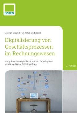 Digitalisierung von Geschäftsprozessen im Rechnungswesen von Greulich ,  Stephan, Riepolt,  Dr. Johannes