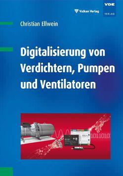 Digitalisierung von Verdichtern, Pumpen und Ventilatoren von Ellwein,  Christian