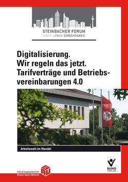 Digitalisierung. Wir regeln das jetzt. Tarifverträge und Betriebsvereinbarungen 4.0 von IG BAU