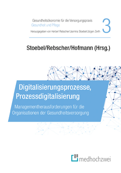 Digitalisierungsprozesse, Prozessdigitalisierung von Hofmann,  Reiner, Rebscher,  Herbert, Stoebel,  Jasmina