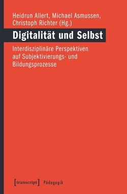 Digitalität und Selbst von Allert,  Heidrun, Asmussen,  Michael, Richter,  Christoph