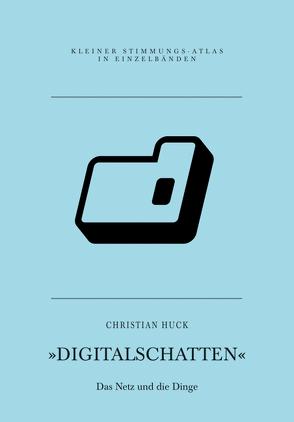 Digitalschatten von Huck,  Christian