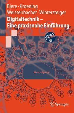 Digitaltechnik – Eine praxisnahe Einführung von Biere,  Armin, Kröning,  Daniel, Weissenbacher,  Georg, Wintersteiger,  Christoph M.
