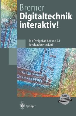 Digitaltechnik interaktiv! von Bremer,  Hans-Georg