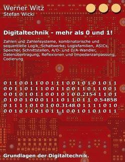Digitaltechnik – mehr als 0 und 1! von Wicki,  Stefan, Witz,  Werner