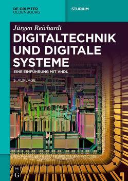 Digitaltechnik und digitale Systeme von Reichardt,  Jürgen