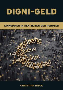 Digni-Geld – Geld in den Zeiten der Roboter von Rieck,  Christian