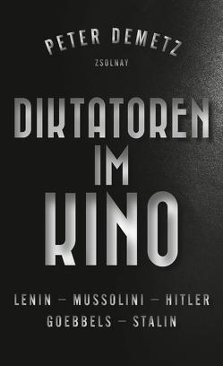 Diktatoren im Kino von Demetz,  Peter