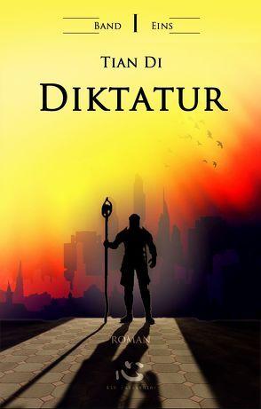 DIktatur. Band I. von Di,  Tian