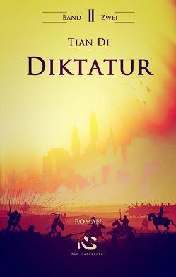 DIktatur. Band II. von Di,  Tian