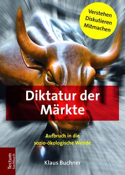 Diktatur der Märkte von Buchner,  Klaus