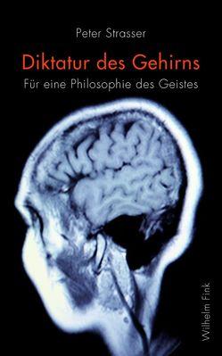 Diktatur des Gehirns von Strasser,  Peter