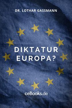 Diktatur Europa? von Gassmann,  Lothar
