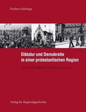 Diktatur und Demokratie in einer protestantischen Region von Sahrhage,  Norbert