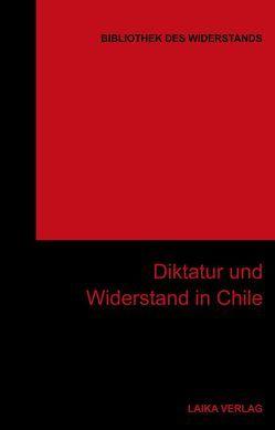 Diktatur und Widerstand in Chile von Baer,  Willi, Dellwo,  Karl-Heinz