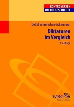 Diktaturen im Vergleich von Bauerkämper,  Arnd, Schmiechen-Ackermann,  Detlef, Steinbach,  Peter, Wolfrum,  Edgar