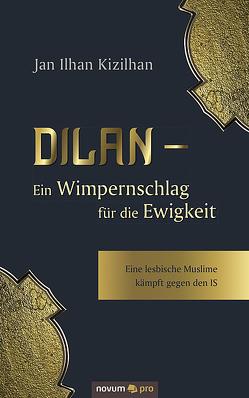 Dilan – Ein Wimpernschlag für die Ewigkeit von Kizilhan,  Jan Ilhan