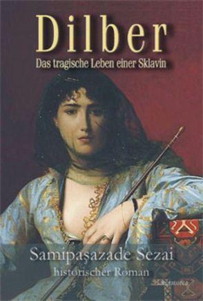 Dilber von Caner,  Beatrix, Samipasazade,  Sezai