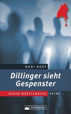 Dillinger sieht Gespenster von Kost,  Rudi