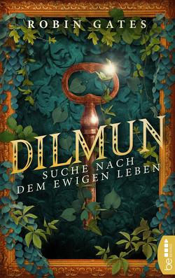 Dilmun – Suche nach dem ewigen Leben von Gates,  Robin