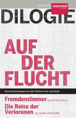 Dilogie: Auf der Flucht (Fremdenzimmer / Die Reise der Verlorenen) von Kehlmann,  Daniel, Turrini,  Peter