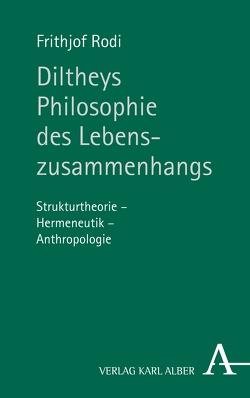 Diltheys Philosophie des Lebenszusammenhangs von Rodi,  Frithjof
