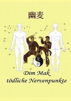 Dim Mak tödliche Nervenpunkte von Fruth,  Christian