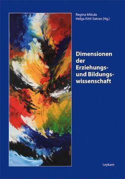 Dimensionen der Erziehungs- und Bildungswissenschaft von Kittl-Satran,  Helga, Mikula,  Regina
