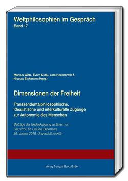 Dimensionen der Freiheit von Bickmann,  Nicolas, Heckenroth,  Lars, Kutlu,  Evrim, Wirtz,  Markus