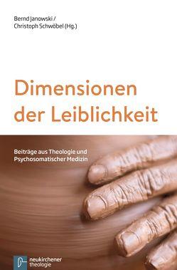 Dimensionen der Leiblichkeit von Gräb-Schmidt,  Elisabeth, Janowski,  Bernd, Schwöbel,  Christoph