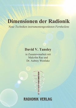 Dimensionen der Radionik von Tansley,  David V