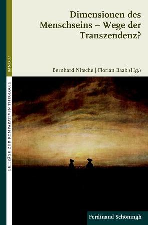 Dimensionen des Menschseins – Wege der Transzendenz? von Baab,  Florian, Nitsche,  Bernhard