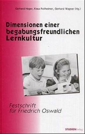 Dimensionen einer begabungsfreundlichen Lernkultur von Hager,  Gerhard, Pollheimer,  Klaus, Wagner,  Gerhard