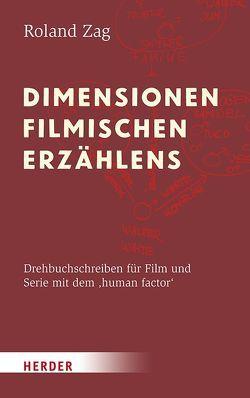 Dimensionen filmischen Erzählens von Zag,  Roland