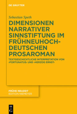 Dimensionen narrativer Sinnstiftung im frühneuhochdeutschen Prosaroman von Speth,  Sebastian
