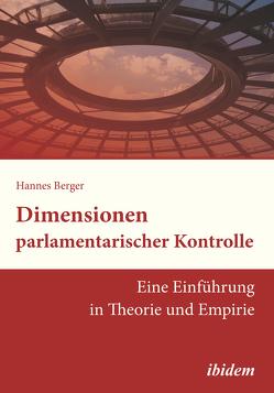 Dimensionen parlamentarischer Kontrolle von Berger,  Hannes
