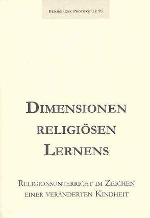 Dimensionen religiösen Lernens von Arntz,  Anne, Bauer,  Eva M, Boymann,  Gertrud, Güth,  Ralph, Isenberg,  Wolfgang, Würbel,  Andreas