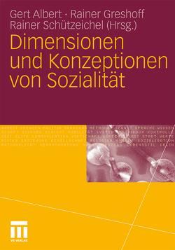 Dimensionen und Konzeptionen von Sozialität von Albert,  Gert, Greshoff,  Rainer, Schützeichel,  Rainer