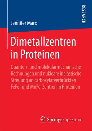 Dimetallzentren in Proteinen von Marx,  Jennifer