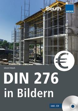 DIN 276 in Bildern von Fritsch,  Ulrich, WEKA,  Beuth