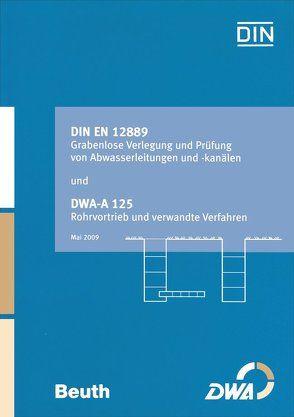 DIN EN 12889 Grabenlose Verlegung und Prüfung von Abwasserleitungen und -kanälen und DWA-A 125 Rohrvortrieb und verwandte Verfahren