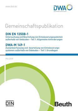 DIN EN 13508-1 Untersuchung und Beurteilung von Entwässerungssystemen außerhalb von Gebäuden – Teil 1: Allgemeine Anforderungen und DWA-M 149-1 Zustandserfasssung und -beurteilung von Entwässerungssystemen außerhalb von Gebäuden – Teil 1: Grundlagen
