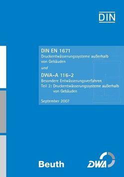 DIN EN 1671 Druckentwässerungssysteme außerhalb von Gebäuden und DWA-A 116-2 Besondere Entwässerungsverfahren, Teil 2: Druckentwässerungssysteme außerhalb von Gebäuden