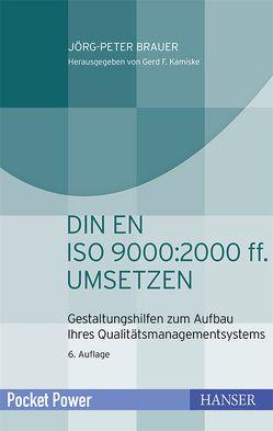 DIN EN ISO 9000:2000 ff. umsetzen von Brauer,  Jörg-Peter