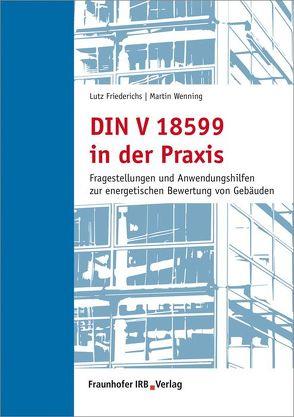 DIN V 18599 in der Praxis. von Friederichs,  Lutz, Wenning,  Martin