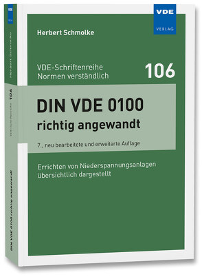 DIN VDE 0100 richtig angewandt von Schmolke,  Herbert