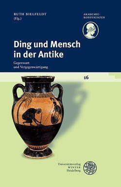 Ding und Mensch in der Antike von Bielfeldt,  Ruth