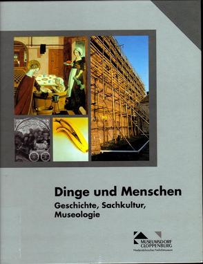 Dinge und Menschen von Meiners,  Uwe, Ziessow,  Karl H